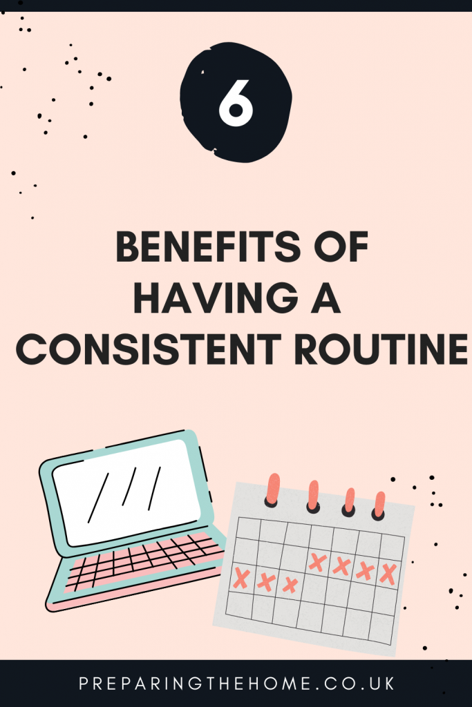 6 benefits of a consistent routine